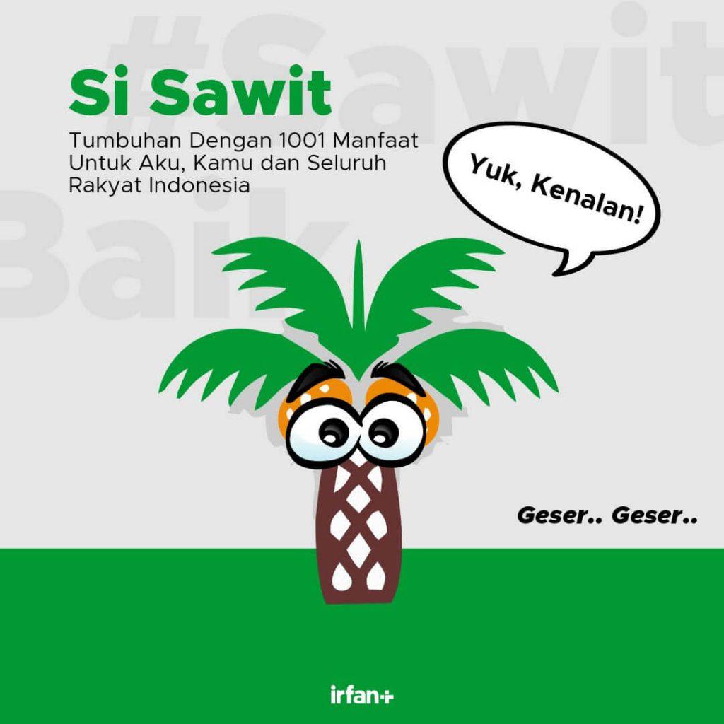 """Lebih Dekat Dengan """"Si Sawit"""", Tumbuhan Dengan 1001 Manfaat Untuk Aku, Kamu dan Seluruh Rakyat Indonesia 2"""